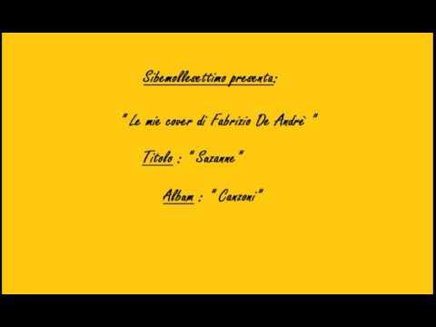 , title : 'SUZANNE ( Fabrizio De Andrè cover )'