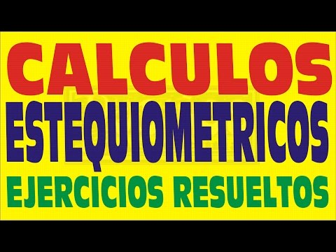 CÁLCULOS ESTEQUIOMÉTRICOS EJERCICIOS RESUELTOS