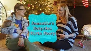 Video- Samantha Tells Me Her Birth Story