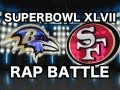 SUPERBOWL RAP BATTLE - @RAVENS VS @49ERS  (FEAT. CHAD JAMES)
