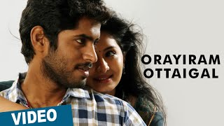Orayiram Ottaigal Video Song
