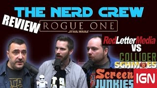 Video The Nerd Crew Review Rogue One - RedLetterMedia vs Collider Schmoes IGN & Screen Junkies MP3, 3GP, MP4, WEBM, AVI, FLV Oktober 2018