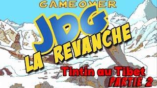 Video JDG la revanche - TinTin au tibet - Partie 2 MP3, 3GP, MP4, WEBM, AVI, FLV September 2017