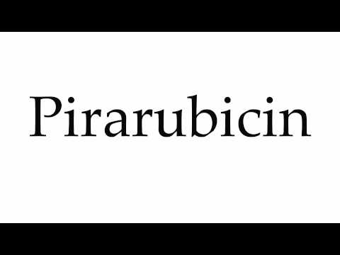 How to Pronounce Pirarubicin