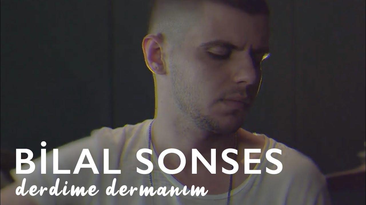 Bilal Sonses – Derdime Dermanım Sözleri