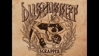 Dug Nugget 'Scrapper' Full Album