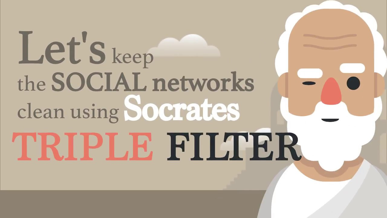 Explainer video : Socrates triple filter
