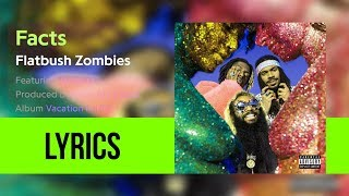 Flatbush Zombies - 'FACTS FEAT. JADAKISS' (Lyricsed)