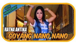 GOYANG NANO NANO - RATNA ANTIKA [ OFFICIAL MUSIC VIDEO ]