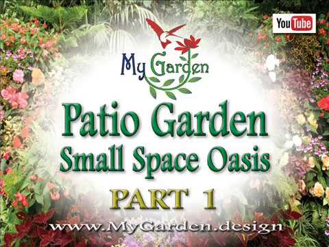 , title : 'PATIO GARDEN: SMALL SPACE OASIS - PART 1'