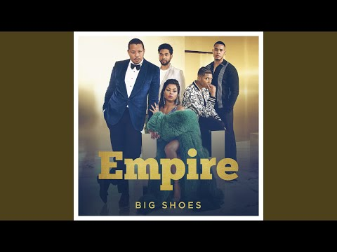 """Big Shoes (From """"Empire"""")"""