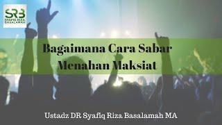 Video Bagaimana Cara Menahan Godaan Syahwat - Ustadz Syafiq Riza Basalamah MP3, 3GP, MP4, WEBM, AVI, FLV Oktober 2018