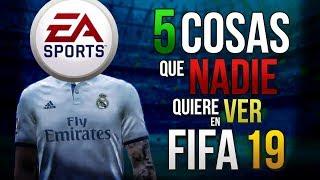5 Cosas Que NO Queremos Ver En FIFA 19!