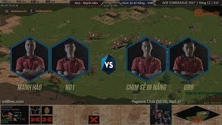 AoE STAR LEAGUE 2017 | Vòng 12 | No1 - Mạnh Hào vs Chim Sẻ Đi Nắng - U98 | Ngày 10-12-2017...