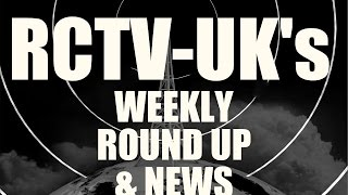 RCTV UK's Weekly Round Up And News EP3