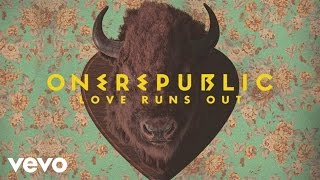 OneRepublic - Love Runs Out (Lyric Video)