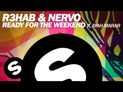 NERVO, R3hab - Ready For The Weekend ft. Ayah Marar (Club Mix)
