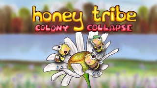 Honey Tribe: Colony Collapse YouTube video