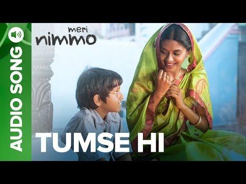 Tumse Hi - Full Audio Song   Meri Nimmo Movie 2018   Anjali Patil   Javed Ali   Aanand L. Rai