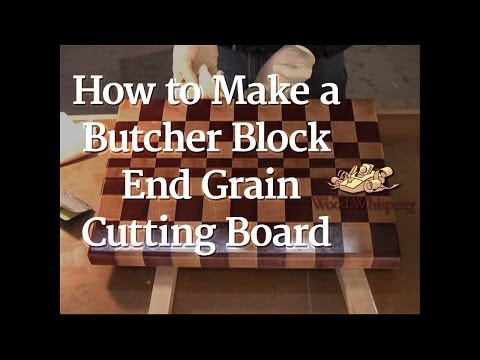 7 - How to Make a Butcher Block End Grain Cutting Board (Full Video)