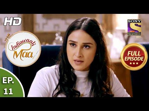 Indiawaali Maa - Ep 11 - Full Episode - 14th September, 2020