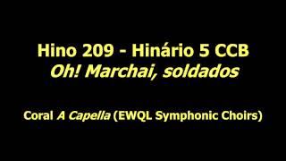Hino 209 - Hinário 5 CCB - Oh! Marchai, Soldados (Coral A Capella)