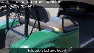 3. 2010 E-Z-GO TXT 48 Golf Cart  for sale in Lodi, CA 95240 at