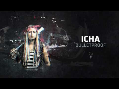 Icha - Bulletproof
