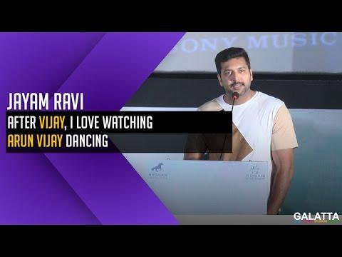 After-vijay-I-love-watching-arun-vijay-dancing-Jayam-ravi