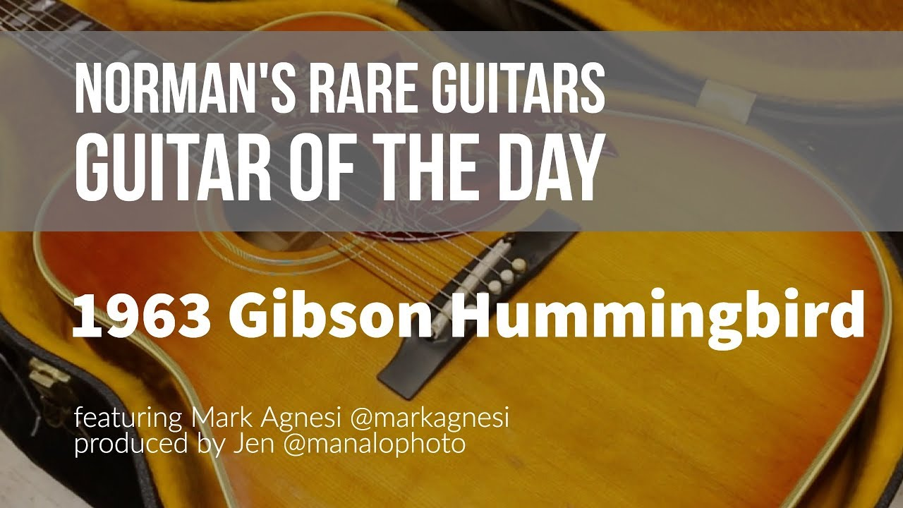 Norman's Rare Guitars – Guitar of the Day: 1963 Gibson Hummingbird
