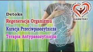 Detoks Regeneracja Organizmu i Wątroby Kuracja Przeciwpasożytnicza Terapia Antypasożytnicza Haretski
