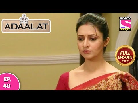 Adaalat - Full Episode  40 - 11th February, 2018