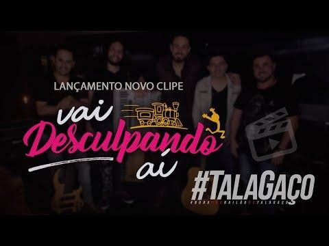 Talagaço • Vai Desculpando Aí