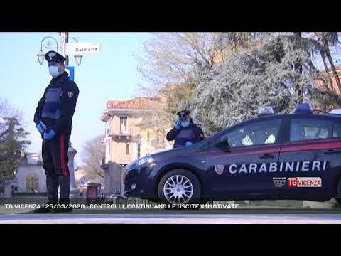 TG VICENZA | 25/03/2020 | CONTROLLI, CONTINUANO LE USCITE IMMOTIVATE