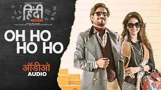 Video Oh Ho Ho Ho (Remix) Full Audio Song | Irrfan Khan ,Saba Qamar | Sukhbir, Ikka MP3, 3GP, MP4, WEBM, AVI, FLV Desember 2017