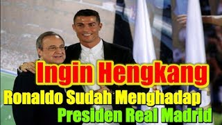 Download Video Ingin Pergi, Cristiano Ronaldo Sudah Menghadap Presiden Real Madrid MP3 3GP MP4