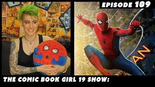 Homecoming is Good but Sam Raimi's SPIDER-MAN 2 is Great ► Ep 109 The Comic Book GIrl 19 show