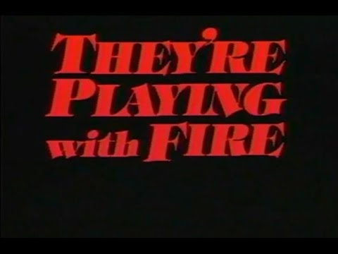 They're Playing With Fire (1984) Trailer 1
