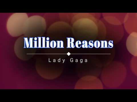 Lady Gaga - Million Reasons (Lyric Video) [HD] [HQ]