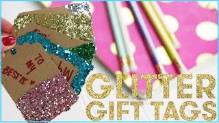 DIY GLITTER Gift Tags by Seventeen Magazine