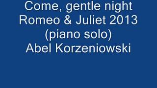 Romeo & Juliet 2013 - Come, gentle night (piano solo) Abel Korzeniowski