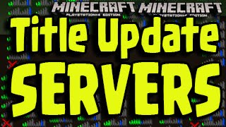 Minecraft PS3, PS4, Xbox 360, Xbox One - SERVERS! Title Update News (Multiplayer Server)