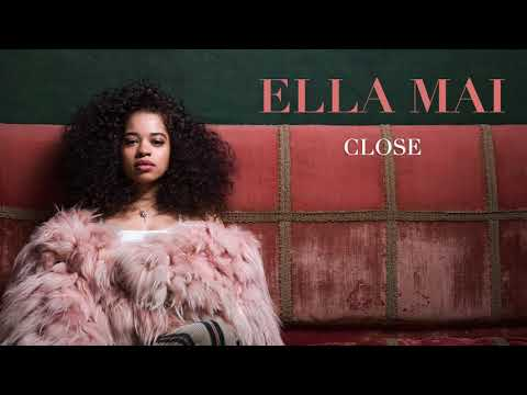 Ella Mai –Close (Audio)