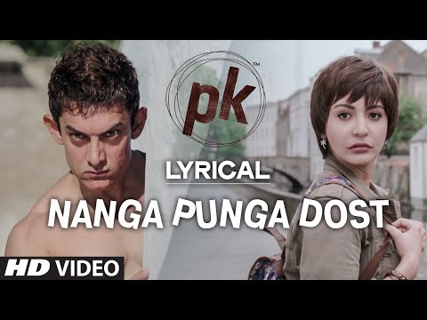 nanga - Watch 'Nanga Punga Dost' Full Song with LYRICS in the voice of Shreya Ghoshal from the movie PK starring Aamir Khan, Anushka Sharma and others exclusively on...