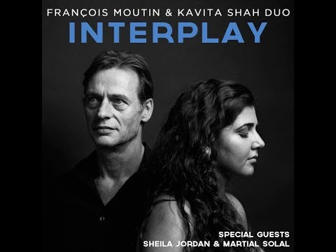 François Moutin & Kavita Shah Duo - INTERPLAY (EPK) online metal music video by FRANÇOIS MOUTIN & KAVITA SHAH DUO
