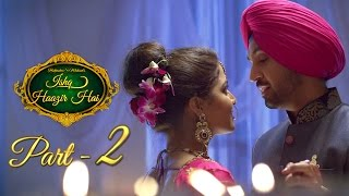 "Click to share on Facebook: http://bit.ly/IshqHaazirHai_Part2Watch Ishq Haazir Hai Movie - Part 1 : http://bit.ly/1wpuCceWatch Ishq Haazir Hai ""Title Song"": http://bit.ly/IshqHaazirHai_FullSongIshq Haazir Hai - A Filmy Shots & Prinday Presentation and Digitally powered by One Digital Entertainment..Jisnu Main Tere Toin Te Jag Toin Hai Lukoya,Sukhchain Main Jis Karke Hai Khoya..Inkaar Hain Jistoin Par Akhan Ch Oh Haazir Hai,Tere Kadma Ch Ajj Oh ""ISHQ HAAZIR HAI"" ""ISHQ HAAZIR HAI""...Poetry By : Baljinder S MahantMovie: Ishq Haazir HaiStaring: Diljit Dosanjh & Wamiqa GabbiSinger: Diljit DosanjhMusic: Mickey SinghLyrics: Diljit Dosanjh & Mickey SinghFolly/VFX sound : Shankar SinghBackground Score: Upmanyu Bhanot VFX: Supreet Singh SandalPoster Design: Ranjeet SinghIllustrator: Sahib BawaProduction Manager: RajuArt Director: RajanArtist Co-ordinator : Nisha SharmaProduction Co-ordinator: Ranjit BasuWardrobe partner: Jaamawar minx Chandigarh and Delight Emporium ChandigarhEditor:Jatin kumarDI: Sarabjeet SohalChief Asst. Director: Mukul SoodAsst. Director: Jeevika Singh and Deepak IsserD.O.P.: Kedar GaekwadCreative Director : Prabhjot MahantProducer: Prabhjot Mahant & Manjit HansStory, Screenplay and Director: Baljinder S MahantFilmy Shots.. An Official YouTube Channel for Punjabi Entertainment.Subscribe us @ YouTube : http://bit.ly/FilmyShotsLike us @ Facebook : https://www.facebook.com/filmyshotsDigitally Powered by One Digital Entertainment [https://www.facebook.com/onedigitalentertainment]A Copyright Product by FAADU Films & Entertainment[https://www.facebook.com/faadufilms]"