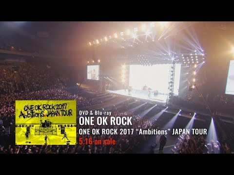 ONE OK ROCK - ONE OK ROCK 2017 Ambitions JAPAN TOUR LIVE & DOCUMENTARY