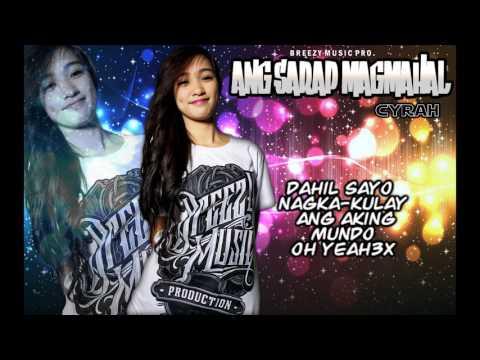 Cyrah - Ang Sarap Magmahal  ( Breezy Music Pro ) ( Beatsbyfoenineth 2016 ) (видео)