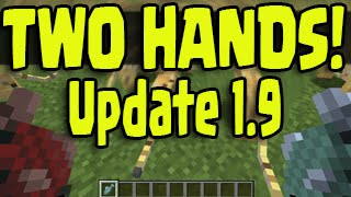 Minecraft 1.9 Update News! - Two Hands! Left Hand/Arm, Dual Wield + More!