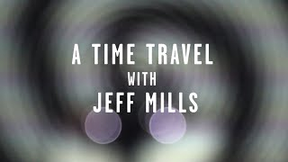 TIME TUNNEL : A TIME TRAVEL WITH JEFF MILLS [TRAX.TV] - YouTube